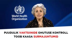 VIDEO: ÜRO tippteadlane tunnistab, et puudulik vaktsiinide ohutuse kontroll toob kaasa surmajuhtumid