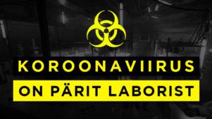 Uued tõendid näitavad, et koroonaviirus on pärit laborist