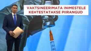 AK: vaktsineerimata inimestele kehtestatakse piirangud